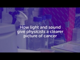 How light and sound give physicists a clearer picture of cancer