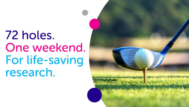 72 holes. One weekend. For life-saving research.