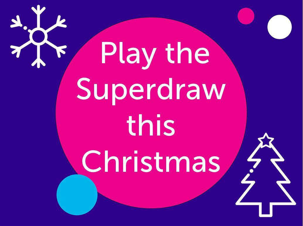 Play the Superdraw this Christmas