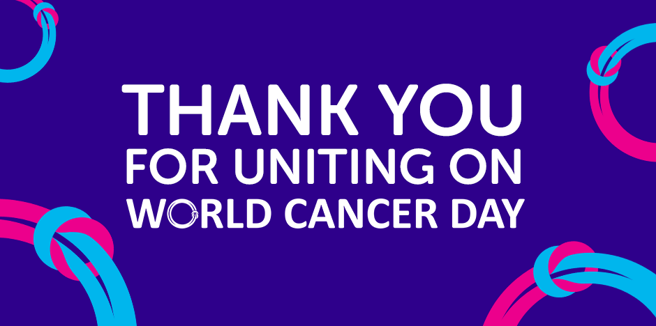 Thank you for uniting on World Cancer Day